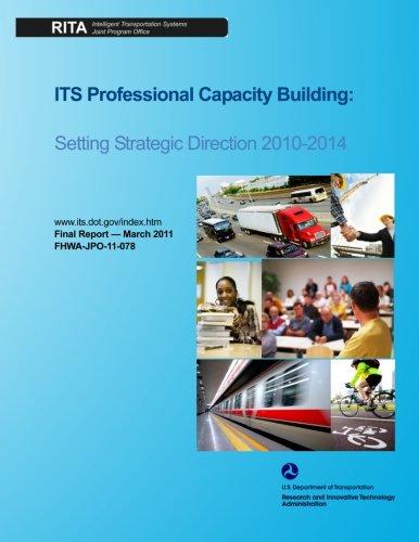 ITS Professional Capacity Building: Setting Strategic Direction 2010-2014 por U.S. Department of Transportation