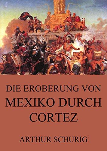 die-eroberung-von-mexiko-durch-cortez