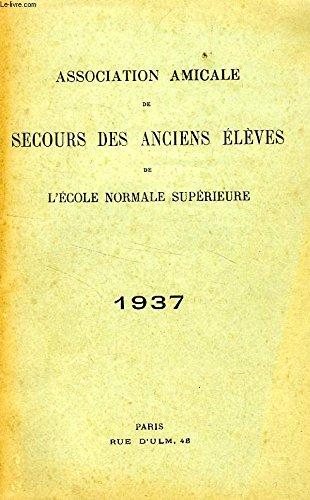 ASSOCIATION AMICALE DE SECOURS DES ANCIENS ELEVES DE L'ECOLE NORMALE SUPERIEURE, 1935
