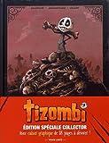 Tizombi - tome 1 édition luxe - Toujours affamé