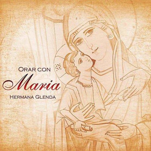 Nada Te Turbe Hermana Glenda Escucha en streaming o compra por EUR 9,99 · Orar con María