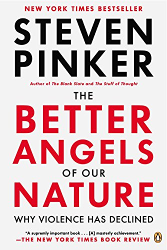 The Better Angels of Our Nature: Why Violence Has Declined por Steven Pinker