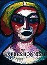 L'expressionnisme : Une révolution artistique allemande par Elger
