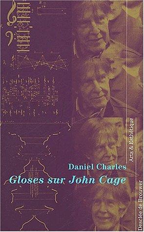Gloses sur John Cage suivies d'une G...
