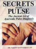 #5: Secrets of the Pulse: The Ancient Art of Ayurvedic Pulse Diagnosis