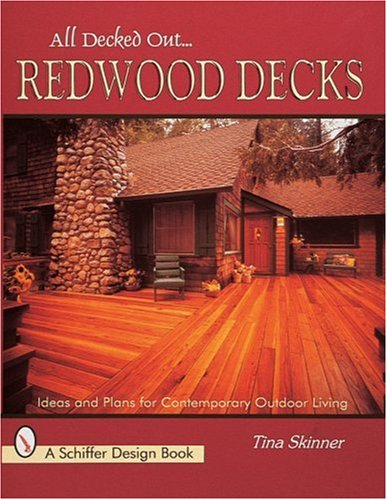 All Decked Out...Redwood Decks: Ideas and Plans for Contemporary Outdoor Living (Schiffer Design Books) - Redwood-deck