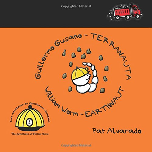 Guillermo Gusano Terranauta * William Worm Earthnaut