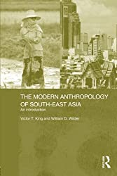 The Modern Anthropology of South-East Asia: An Introduction