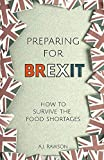 Preparing for Brexit: How to Survive the Food Shortages