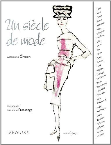 Un siècle de mode par Catherine Ormen