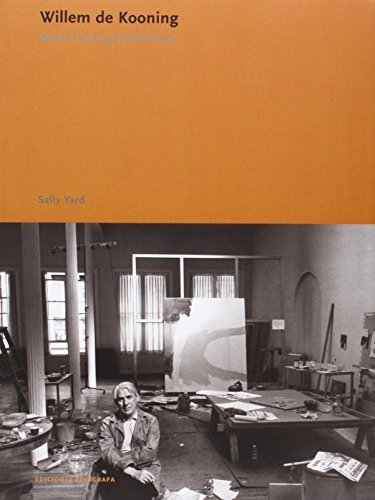 Willem de Kooning: Works, Writings, Interviews (Ediciones Poligrafa) by Yard, Sally, Valliere, James (2007) Hardcover