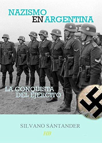 Nazismo en Argentina: La conquista del ejército