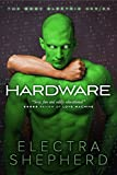 Hardware: A Male-Male Erotic Robot Romance (The Body Electric Book 3) (English Edition)