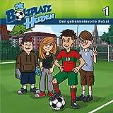 Die Bolzplatzhelden: Der geheimnisvolle Pokal (1) (Die Bolzplatzhelden (1), Band 1)