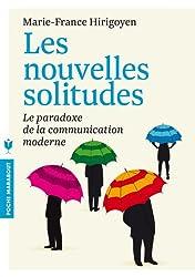 Les nouvelles solitudes: Le paradoxe de la communication moderne