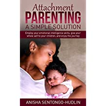 Attachment Parenting: A Simple Solution (English Edition)