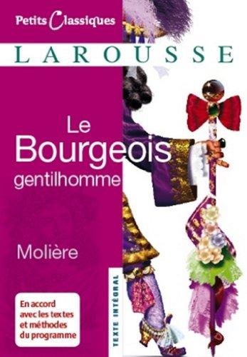 Le Bourgeois gentilhomme (Petits Classiques Larousse t. 6)