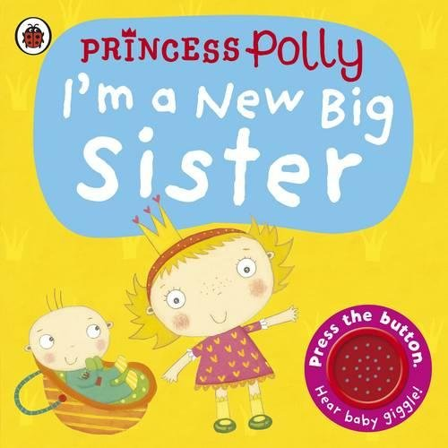 I'm a New Big Sister: A Princess Polly book (Pirate Pete & Princess Polly)