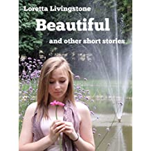 Beautiful: and other stories