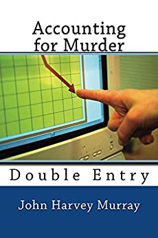 Accounting for Murder: Double Entry by [Murray, John]