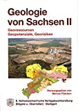 Geologie von Sachsen 2: Georessourcen, Geopotenziale, Georisiken -