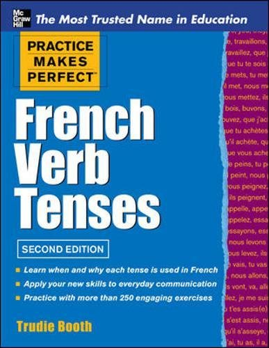 Practice Makes Perfect French Verb Tenses (Practice Makes Perfect Series) por Trudie Booth