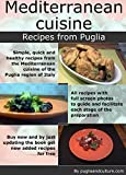Mediterranean cuisine. Recipes from Puglia: Simple, quick and healthy recipes from the Mediterranean cuisine of the Puglia region of Italy. (English Edition)