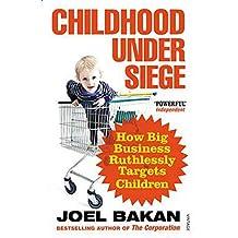 Childhood Under Siege: How Big Business Ruthlessly Targets Children