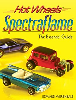 Hot Wheels Spectraflame: The Essential Guide (Hot Wheels (Krause Publications)) de [Wershbale, Edward]