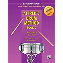 Alfred's Drum Method, Book 2 - The Most Comprehensive Beginning Snare Drum Method Ever! (Alfred Drum Method)