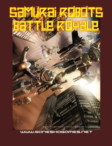 Samurai Robots Battle Royale: Miniatures Rules for Mecha Battles by Andrea Sfiligoi (2013-10-05)