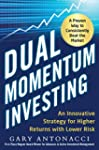 Dual Momentum Investing: An Innovativ...