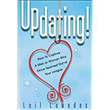 UpDating!: How to Win a Man or Woman You Thought You Could Never Get (English Edition)