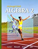 McDougal Littell Algebra 2 by Ron Larson, Laurie Boswell, Timothy D. Kanold, Lee Stiff (2007) Hardcover