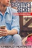 #3: The Executive's Secret: A Secret Billionaire Romance