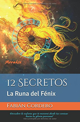 12 Secretos: La Runa del Fénix (Autoayuda - Runa del Fenix) por Fabián Cordero