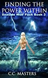 Finding the Power Within: Seaside Wolf Pack Book...