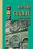 Histoire de Cognac, Jarnac, Segonzac (Tome II): et d'un grand nombre de localités entre Saintes & Châteauneuf, Archiac & Rouillac, Pons & St-Jean d'Angély (Arremouludas)