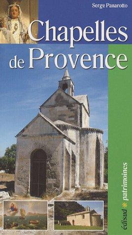 Chapelles de Provence : Chapelles rurales et petits édifices religieux