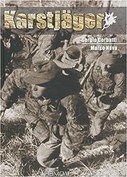 Karstjager (1943-1945): Guerilla & Anti Guerrilla in Ozah (1942-1945): Guerrilla and Counter-guerrilla in the OZAC, 1942-1945