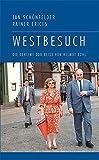 Westbesuch: Die geheime DDR-Reise von Helmut Kohl - Jan Schönfelder, Rainer Erices