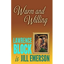 Warm and Willing: Volume 2 (The Jill Emerson Novels)