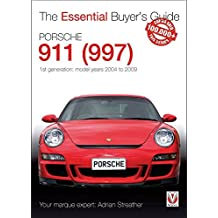 Porsche 911 (997): Model Years 2004 to 2009 (Essential Buyers Guides)