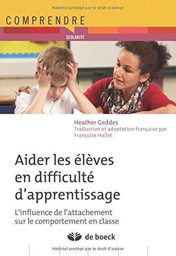 Aider les élèves en difficulté d'apprentissage : L'influence de l'attachement sur le comportement en classe