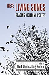 These Living Songs: Reading Montana Poetry
