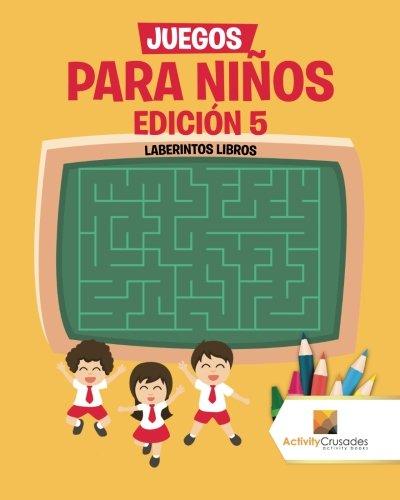 Juegos Para Niños Edición 5: Laberintos Libros