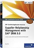 SAP Certified Application Associate - Supplier Relationship Management with SAP SRM 5.0 (SAP PRESS: englisch)