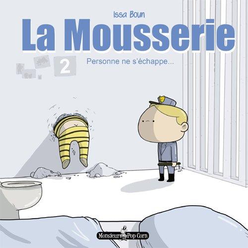La Mousserie T02 Personne ne s'échappe par Issa Boun