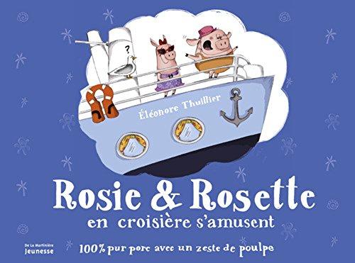 Rosie et Rosette : Rosie & Rosette en croisière s'amusent : 100 % pur porc avec un zeste de poulpe