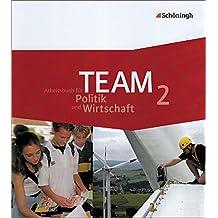 TEAM - Arbeitsbücher für Politik und Wirtschaft - Ausgabe für Realschulen und Gesamtschulen in Nordrhein-Westfalen - Bisherige Ausgabe: Band 2 (7./8. Schuljahr)